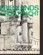 Frieslands orgelpracht