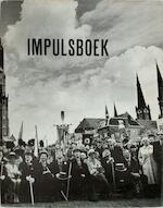 Impulsboek [fotoboek] - Delftchs Studenden Corps