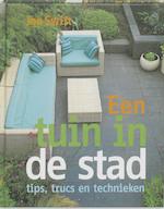 Een tuin in de stad - Joe Swift (ISBN 9789021534107)