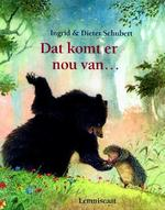 Dat komt er nou van... - Ingrid Schubert, Dieter&Ingrid Schubert (ISBN 9789056371944)