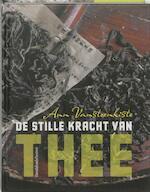 De stille kracht van thee - Ann Vansteenkiste (ISBN 9789058266828)