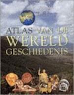 Atlas van de wereldgeschiedenis - John Haywood, Brian Catchpole, Simon Hall, Susan Kennedy, Edward Barratt, Rob de Ridder, Annelies Bouma (ISBN 9789068252088)