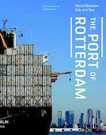 The port of Rotterdam - Marinke Steenhuis (ISBN 9789462082557)