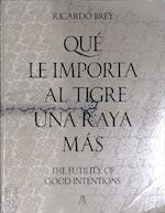 Que le importa Al Tigre Una Raya Más - Ricardo Brey (ISBN 9789491775352)