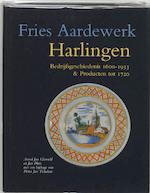 Bedrijfsgeschiedenis 1610-1933 & producten tot 1720 - Arend Jan Gierveld, Jan Pluis (ISBN 9789074310895)