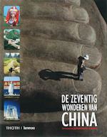De zeventig wonderen van China - Unknown (ISBN 9789077699058)