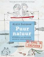 Puur Natuur - Vis, schaal- en schelpdieren - Alain Ducasse (ISBN 9789460581717)