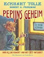 Pepijns geheim - Eckhart Tolle, R.S. Friedman (ISBN 9789020203189)