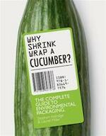 Why Shrinkwrap a Cucumber? - Laurel Miller (ISBN 9781856697576)