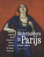 Nederlanders in Parijs 1789-1914. - Stéphanie Cantarutti, Maite van Dijk, Malika M'rani Alaoui, Jenny Reynaerts, Nienke Bakker, Anita Hopmans, Wietse Coppes, Leo Jansen (ISBN 9789068687415)