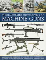 The Illustrated Encyclopedia of Machine Guns - Will Fowler (ISBN 9781780193755)