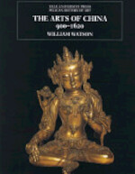 The Arts of China 900-1620 - William Watson (ISBN 9780300073935)