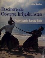 Fascinerende Oosterse krijgskunsten - Michel Random, Anne-Marie Random, J.J.M.A. Hesselmann (ISBN 9789025269036)