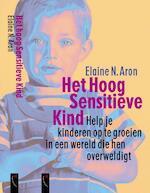 Het hoog sensitieve kind - Elaine N. Aron (ISBN 9789063052126)