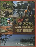 Op zoek naar het beest - Jeroen Denaeghel (ISBN 9789022324684)