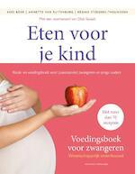 Eten voor je kind - Kees Boer, Annette van Ruitenburg, Regine Steegers-Theunissen (ISBN 9789059565180)