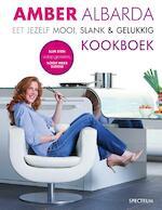 Eet jezelf mooi, slank & gelukkig kookboek - Amber Albarda (ISBN 9789049107543)