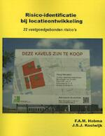 Risico-identificatie bij locatieontwikkeling - F.A.M. Hobma, J.S.J. Koolwijk (ISBN 9789065623331)