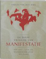 De diepe vreugde van manifestatie - L. VAN DEN Berg (ISBN 9789020283501)
