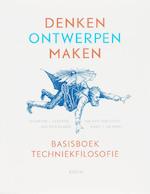 Denken, ontwerpen, maken: basisboek Techniekfilosofie