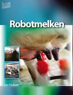 Robotmelken - Jan Hulsen (ISBN 9789087400231)