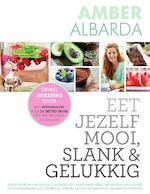 Eet jezelf mooi, slank & gelukkig - Amber Albarda (ISBN 9789000345229)