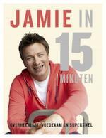Jamie in 15 minuten - Jamie Oliver (ISBN 9789021552767)