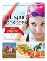 Het sportkookboek voor jongeren - Stephanie Scheirlynck (ISBN 9789401435260)