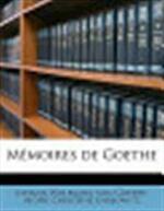 Mémoires de Goethe - Johann Wolfgang von Goethe (ISBN 9781178205312)