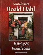 Aan tafel met Roald Dahl - Felicity Dahl, Roald Dahl, Harriët Haakma Wagenaar (ISBN 9789026104879)