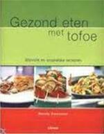 Gezond eten met tofoe - Wendy Sweetser, Tal Maes, Ingrid Hadders (ISBN 9789057641756)