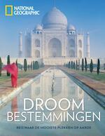 Droombestemmingen - National Geographic (ISBN 9789059568594)