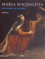 Maria Magdalena - Karen Ralls., Fiona Biggs, Suzanne de Loos, TextCase (utrecht). (ISBN 9789057643200)