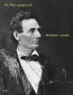 The Photographs of Abraham Lincoln - (ISBN 9783869309170)