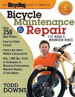The Bicycling Guide to Complete Bicycle Maintenance & Repair - Todd Downs (ISBN 9781579548834)