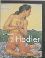 Ferdinand Hodler, 1853-1918 - H. Janssen, B. van Waldkirch, P. Muller (ISBN 9789040093258)