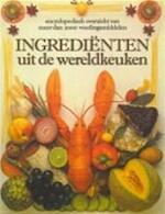 Ingrediënten uit de wereldkeuken - Philip Dowell, Adrian Bailey, Esther van Duijvendijk (ISBN 9789021013923)
