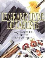 Le grand livre de l'artiste - Patricia Monahan, Patricia Seligman, Wendy Clouse (ISBN 9782700021714)