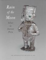 Rain of the Moon - Heidi King, Luis Jaime Castillo Butters, Paloma Carcedo de Mufarech, Paloma Carcedo, Luis Jaime Castillo, N.Y.) Metropolitan Museum Of Art (New York (ISBN 9780300085129)