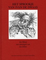 Het sprookje van Iwan de dwaas en zijn twee broers Semjon de Krijger en Taras de Buik, zijn stomme zuster Malanja, de oude duivel en drie kleine duiveltjes - Leo Tolstoj (ISBN 9789079395057)