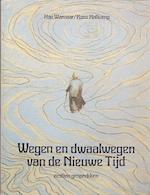 Wegen en dwaalwegen van de Nieuwe Tijd - Han Warnaar, Koos Hafkamp, Rita Beintema (ISBN 9789020238808)