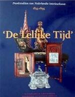 'De Lelijke Tijd' - Judikje Kiers, Epco Runia, Theo Schoemaker, Rijksmuseum (netherlands) (ISBN 9789040097881)