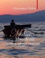 Hidden Macedonia - The Mystic Lakes of Ohrid and Prespa - Chris Deliso (ISBN 9781905791040)