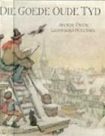 Die goede oude tyd - Anton Pieck, Leonhard Huizinga (ISBN 9789010032317)