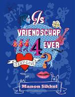 Is vriendschap 4ever? Door Izzy Love - Manon Sikkel