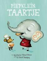 Piepklein taartje - Mark Bailey, Michael Oatman, Alice Waters (ISBN 9789047615170)