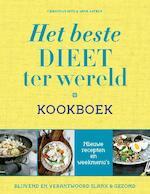 Het beste dieet ter wereld kookboek - Christian Bitz, Arne Astrup (ISBN 9789021556482)
