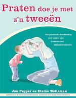 Praten doe je met zijn tweeen - Elizabeth Pepper, Elaine Weitzman (ISBN 9789066659704)