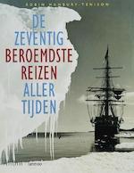 De zeventig beroemdste reizen aller tijden - Unknown (ISBN 9789077699041)