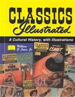 Classics Illustrated (A Cultural History) - William B. Jones (ISBN 9780786410774)